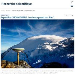 """Exposition """"MOUVEMENT, la science prend son élan"""" - Recherche scientifique"""