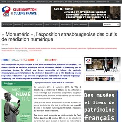 «Monuméric», l'exposition strasbourgeoise des outils de médiation numérique