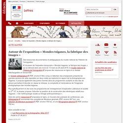 Autour de l'exposition «Mondes tsiganes, la fabrique des images »-Lettres-Éduscol