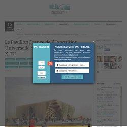 Le Pavillon France de l'Exposition Universelle de Milan 2015