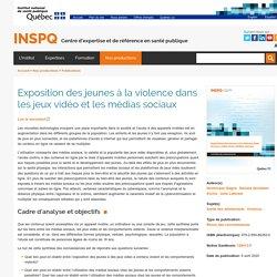 Exposition des jeunes à la violence dans les jeux vidéo et les médias sociaux / INSPQ, juillet 2020
