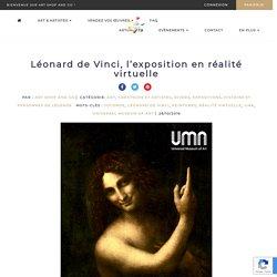 Léonard de Vinci, l'exposition en réalité virtuelle réalisée par l'UMA