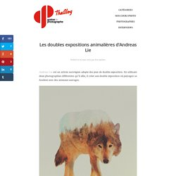 Les doubles expositions animalières d'Andreas Lie