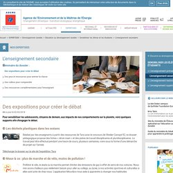 L'enseignement secondaire - Des expositions pour créer le débat