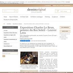 Exposition Charles Le Brun, peintre du Roi Soleil - Louvre Lens - Expositions en régions- DessinOriginal.com