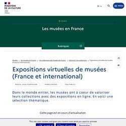 Expositions virtuelles de musées (France et international)