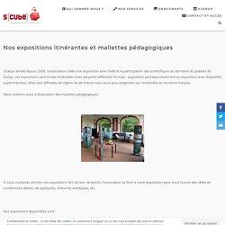Nos expositions itinérantes et mallettes pédagogiques - S[cube]