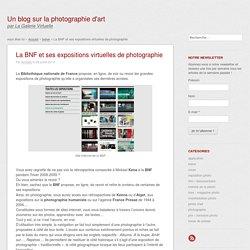 La BNF et ses expositions virtuelles de photographie
