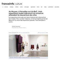 Au Mucem, à Versailles ou à la BnF : trois expositions mode à découvrir en virtuel en attendant la réouverture des sites