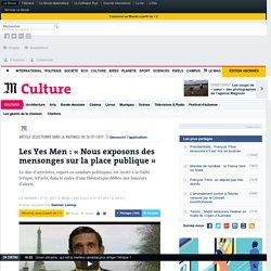 Les Yes Men: «Nous exposons des mensonges sur la place publique»