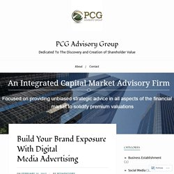 Build Your Brand Exposure With Digital Media Advertising – PCG Advisory Group