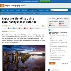 Exposure Blending Using Luminosity Masks Tutorial