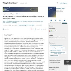 Acute exposure to evening blue‐enriched light impacts on human sleep - Chellappa - 2013 - Journal of Sleep Research