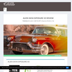 Alien Skin Exposure X3 review - Life after Photoshop