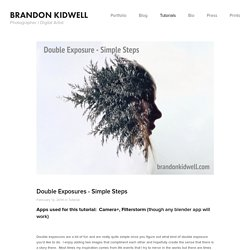 Double Exposures - Simple Steps — Brandon Kidwell