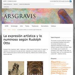 La expresión artística y lo numinoso según Rudolph Otto