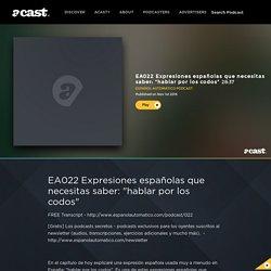 """EA022 Expresiones españolas que necesitas saber: """"hablar por los codos"""""""