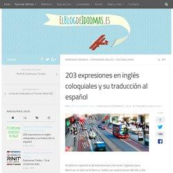 203 expresiones en inglés coloquiales y su traducción al español - El Blog de Idomas