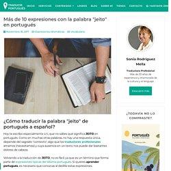 """Más de 10 expresiones con la palabra """"jeito"""" en portugués"""