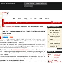 Express Entry Candidates Receive 185 ITAs Through Human Capital Priorities Stream
