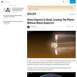 Venus Express Is Dead, Leaving The Planet Without Robot Explorers