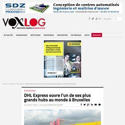 DHL Express ouvre l'un de ses plus grands hubs au monde à Bruxelles