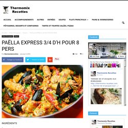 PAËLLA EXPRESS 3/4 D'H POUR 8 PERS - Thermomix Recettes