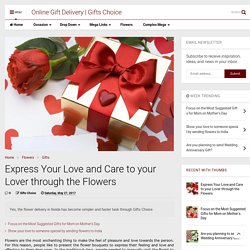 Express Your Love and Care to your Lover through the Flowers