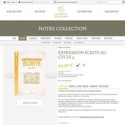Expression écrite au cycle 3 - Scop Les Editions buissonnieres, livres scolaires, partitions, studio graphique