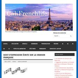 Sujet d'expression écrite sur la chanson française – Califrenchlife