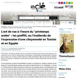 """L'art de rue à l'heure du """"printemps arabe"""" : les graffiti, ou l'inattendu de l'expression d'une citoyenneté en Tunisie et en Egypte — Arabe"""