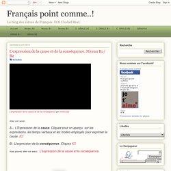 Français point comme..!: L'expression de la cause et de la conséquence. Niveau B1 / B2