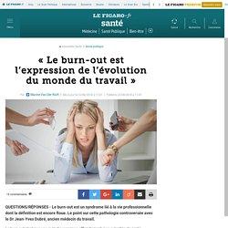 « Le burn-out est l'expression de l'évolution du monde du travail »