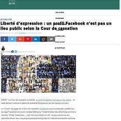 Liberté d'expression : un profil Facebook n'est pas un lieu public selon la Cour de cassation