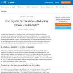 Que signifie l'expression «déduction fiscale» au Canada? – ImpôtRapide Info
