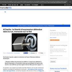 #Charlie : la liberté d'expression défendue dans la rue, menacée sur le Net