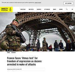 France faces 'litmus test' for freedom of expression as dozens arrested in wake of attacks