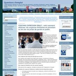 COACHING EXPRESSION ORALE : voici comment atténuer vos croyances limitantes en entretien ou lors de vos prises de parole en public - Questions d'emploi