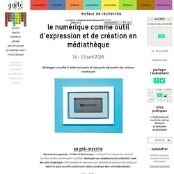 Le numérique comme outil d'expression et de création en médiathèque