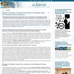 Rapport d'activités - Internet et expression multimédia, Brest Les missions et leurs évolutions