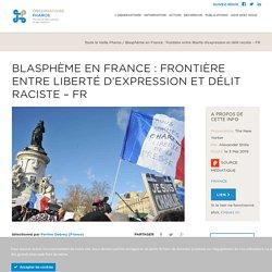 Blasphème en France : frontière entre liberté d'expression et délit raciste - FR – Observatoire Pharos