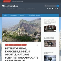 Peter Forsskal, explorer, Linneus apostle, natural scientist and advocate of freedom of expression * Mikael Strandberg