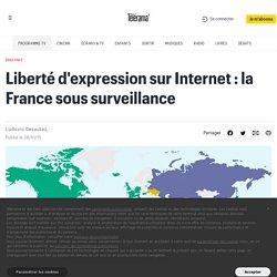 Liberté d'expression sur Internet : la France sous surveillance