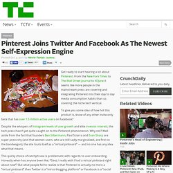 Pinterest Joins Twitter And Facebook As The Newest Self-Expression Engine