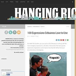 100 Expressions Cebuanos Love to Use - Hanging Rice