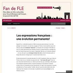 Les expressions françaises : une évolution permanente!