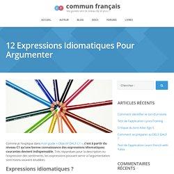 12 expressions idiomatiques pour argumenter au DALF C1
