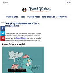 10 Funny English Expressions & Their Literal Meanings – Bored Teachers