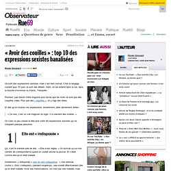«Avoir des couilles»: top 10des expressions sexistes banalisées