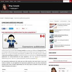 Expressions québecoises populaires - Le Français au Québec
